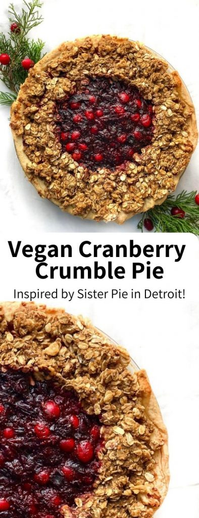 Keep things festive with this Cranberry Crumble Pie! Inspired by Sister Pie in Detroit, it's a perfect holiday dessert that's totally vegan and great for Christmas. #cranberry #crumble #pie #sisterpie #vegan #plantbased #dessert #holidaydessert #nye #pies