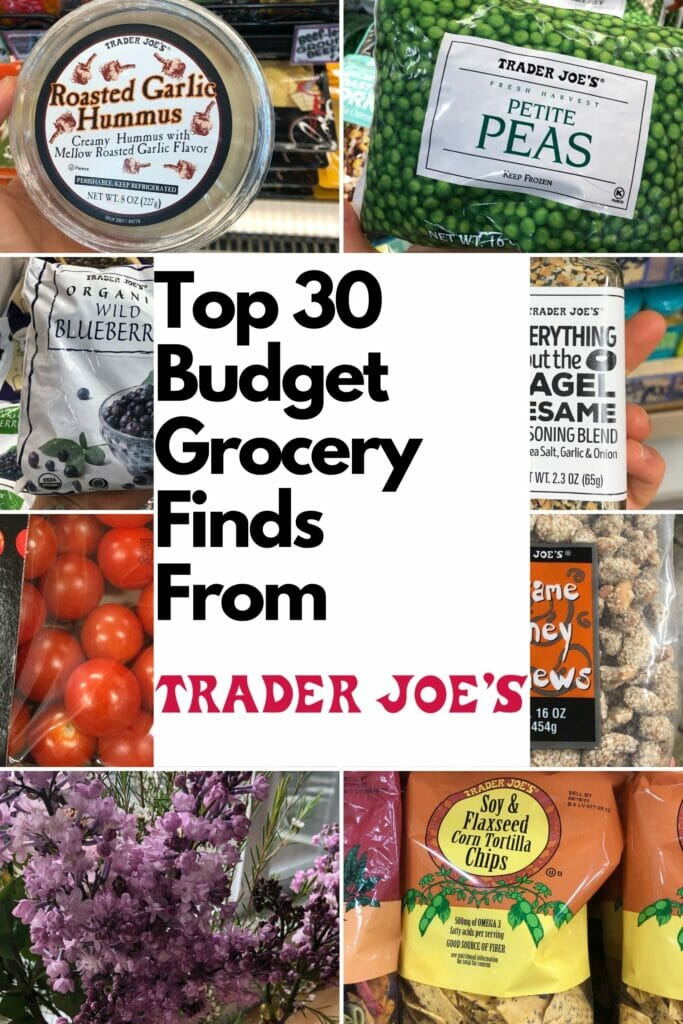 The Top Budget 30 Grocery Finds from Trader Joes Collage image with label
